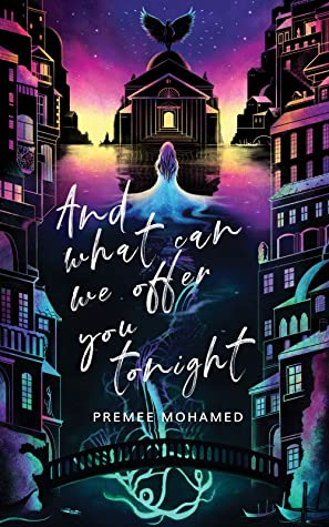 Cover of And What Can We Offer You Tonight by Premee Mohamed
